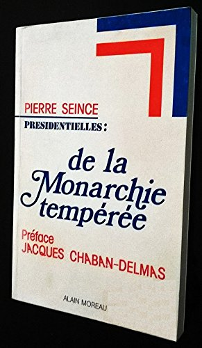 9782852090415: Presidentielles: De la monarchie temperee (French Edition)
