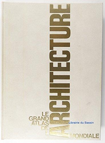 9782852299702: Le Grand atlas de l'architecture mondiale