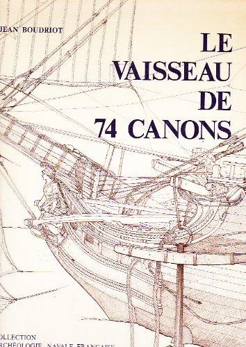 Le Vaisseau de 74 canons (Collection Archéologie: Boudroit, Jean