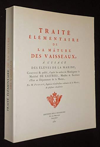 TRAITE ELEMENTAIRE de la Mature des VAISSEAUX 'a l''usage des eleves de la Marine&#...