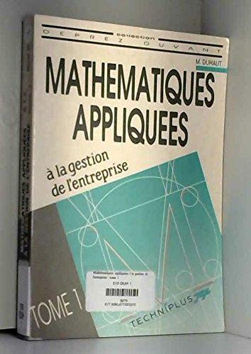 9782852326545: Mathématiques appliquées à la gestion de l'entreprise, tome 1 - BTS tertiaire