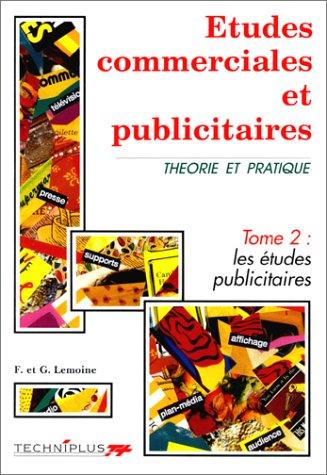 9782852327115: Etudes commerciales et publicitaires, tome 2 : Les Etudes publicitaires