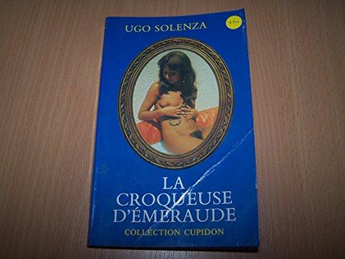 9782852350588: La Croqueuse d'�meraudes (Collection Cupidon)