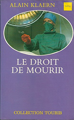 9782852350601: Le Droit de mourir (Collection Toubib)
