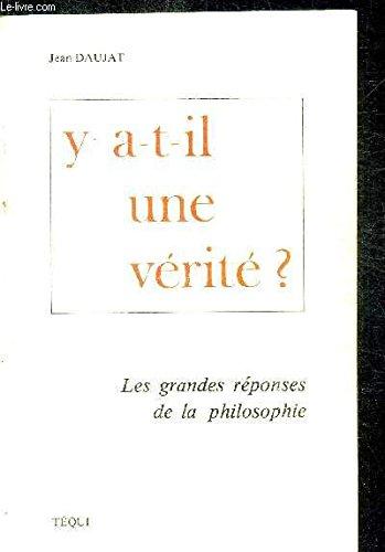 9782852440135: Y a-t-il une vérité?: Les grandes réponses de la philosophie (French Edition)