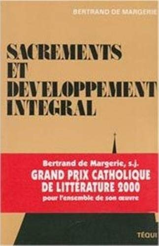 Sacrements et developpement integral (French Edition) (2852442426) by Bertrand de Margerie