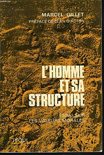 L'HOMME ET SA STRUCTURE - ESSAI SUR: GILLET MARCEL