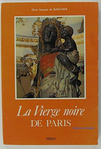 """La Vierge Noire de Paris, """"Notre Dame: BASCHER, Dom Jacques"""