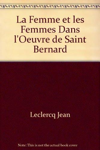 9782852445444: La femme et les femmes dans l'oeuvre de saint Bernard (French Edition)
