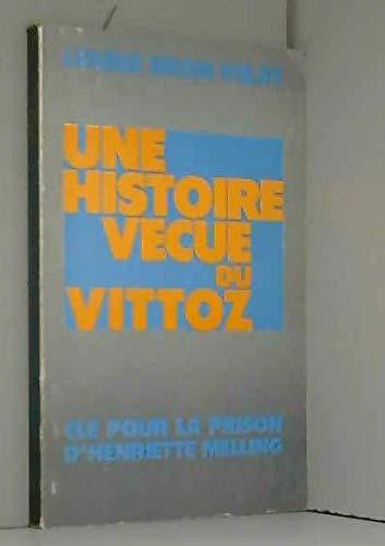 9782852446175: Une histoire vécue du Vittoz : Clé pour la prison d'Henriette Melling