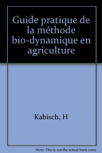 9782852481091: Guide pratique de la méthode bio-dynamique en agriculture
