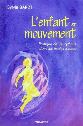 9782852482142: L'enfant en mouvement : Pratique de l'eurythmie dans les �coles Steiner