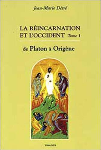 9782852482371: La r�incarnation et l'Occident : Tome 1, De Platon � Orig�ne
