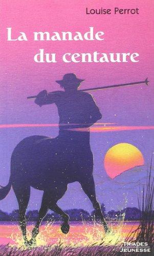 9782852483118: La Manade du Centaure