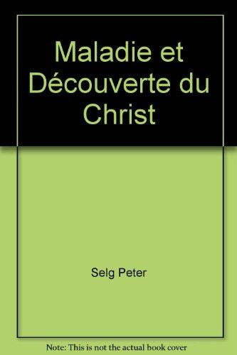 9782852483439: Maladie et Découverte du Christ
