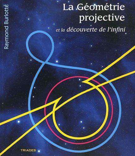 9782852483460: La géométrie projective et la découverte de l'infini
