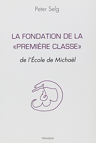 9782852483743: La Fondation de la Premiere Classe de l'Ecole de Michael
