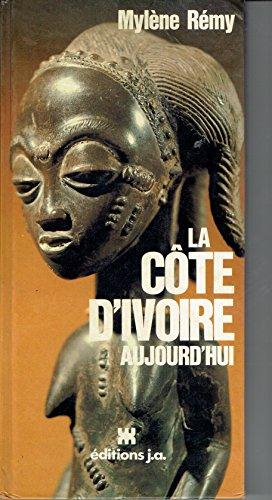 La Côte d'Ivoire aujourd'hui (Voyage en couleurs): Mylène Rémy