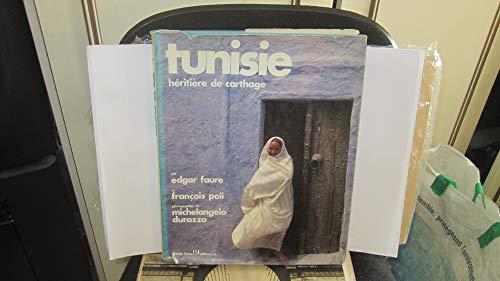 TUNISIE, HERITIERE DE CARTHAGE: FAURE, EDGARD ;