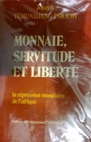 Monnaie, servitude et liberté : La répression monétaire de l'Afrique: ...