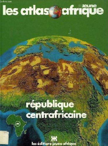 9782852583122: Atlas de la République Centrafricaine (Les Atlas Jeune Afrique) (French Edition)