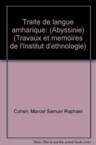 9782852650169: Traite de langue amharique: (Abyssinie) (Travaux et memoires de l'Institut d'ethnologie) (French Edition)