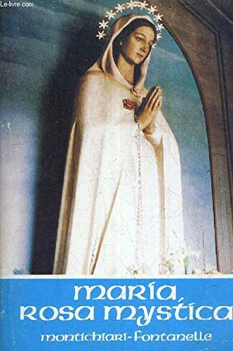 Maria, Rosa Mystica : Montichiari, Fontanelle [Jan