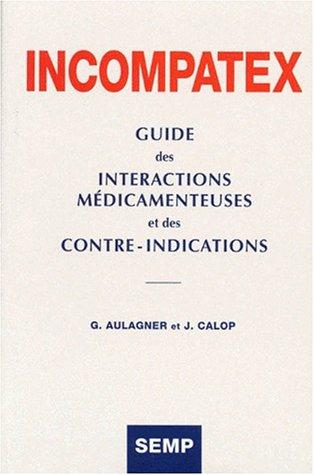 9782852706477: INCOMPATEX GUIDE DES INTERACTIONS MEDICAMENTEUSES ET DES CONTRE-INDICATIONS. Avec disquette, 10ème édition