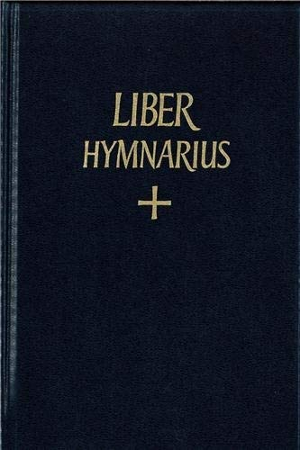 9782852740761: Liber hymnarius: Cum invitatoriis & aliquibus responsoriis