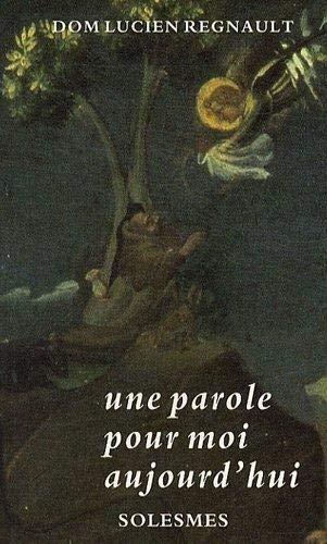 Une parole pour moi aujourd'hui : Apophtegmes: Lucien Regnault