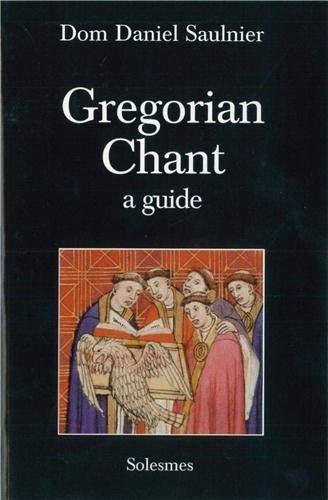 Gregorian Chant - a Guide: Daniel Saulnier
