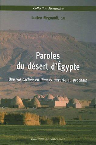 Paroles du désert d'Egypte : Une vie: Lucien Regnault