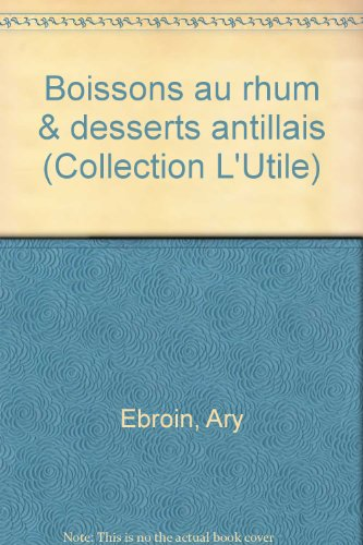 Boissons au rhum & desserts antillais (Collection: Ary Ebroin