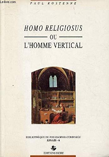 Homo religiosus ou l'homme vertical: Paul Rostenne