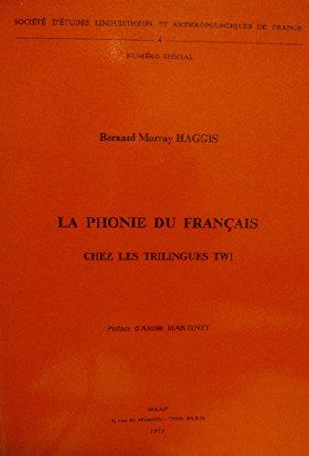 9782852970250: LA PHONIE DU FRANÇAIS CHEZ LES TRILINGUES TWI. PRÉFACE DE A. MARTINET (Société d'Etudes Linguistiques et Anthropologiques de Fra)