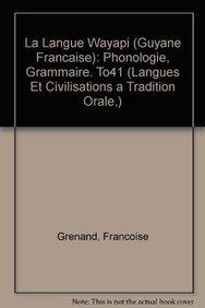9782852970922: La Langue Wayapi (Guyane francaise): Phonologie et Grammaire