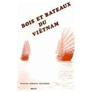Bois et bateaux du Viêtnam. Préface de L. Bernot: Aubaile-SallenaveF.,