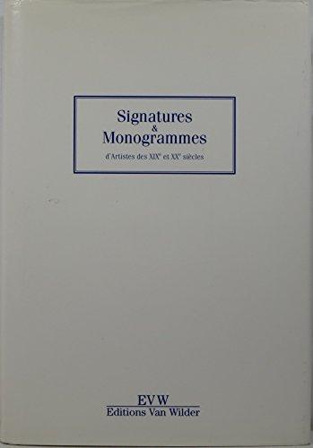 Signatures & Monogrammes d'artistes des XIXe et XXe siecles / Signatures & ...