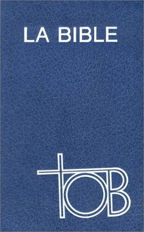 Traduction Oecumenique de la Bible: comprenant l'Ancien et le Nouveau Testament (French ...