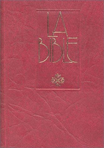 9782853000970: La Bible : Ancien Testament intégrant les livres deutérocanoniques et Nouveau Testament