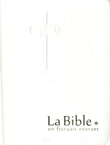 9782853001922: La Bible en français courant avec les livres deutérocanoniques : (reliure semi-rigide, couverture simili-cuir, tranches or)
