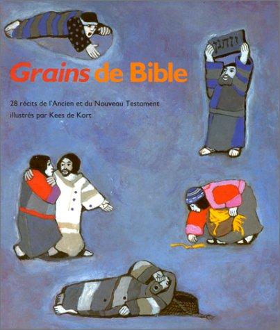 9782853005289: Grains de Bible : 28 récits de l'Ancien et du Nouveau Testament