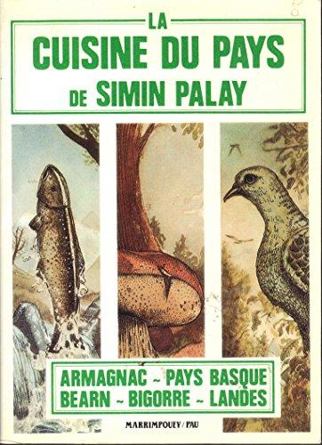 9782853021227: La cuisine du pays : Armagnac, B�arn, Bigorre, Landes, Pays basque. 500 recettes...