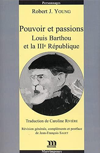 9782853021647: Pouvoir et passions : Louis Barthou et la IIIe R�publique