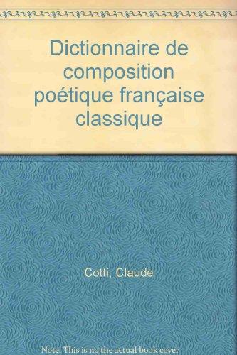 Dictionnaire de composition poetique francaise classique (French: Claude Cotti