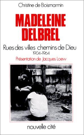 9782853131018: Madeleine Delbrêl rue des villes, chemin de Dieu