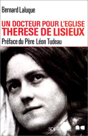 Thérèse de Lisieux : Un docteur pour l'Église Laluque, Gilles