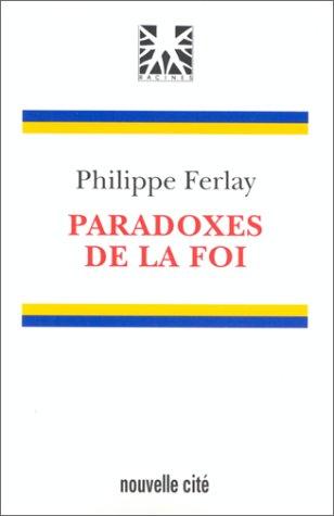 9782853132633: Paradoxes de la foi (Racines)