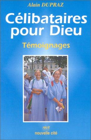 Celibataires Pour Dieu. Témoignages: Alain DUPRAZ