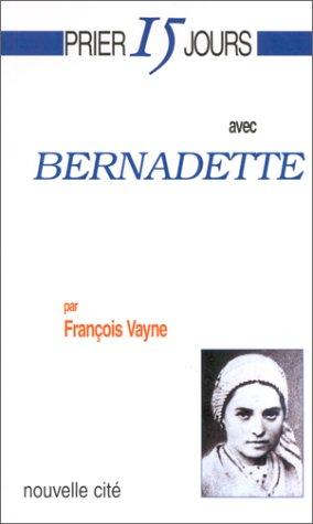 9782853133197: Prier 15 jours avec Bernadette